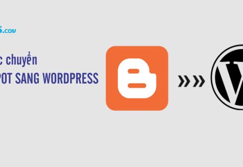 5 Bước chuyển từ Blogspot sang WordPress A – Z