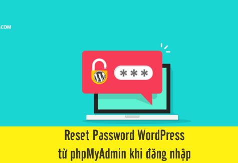 Reset Password WordPress từ phpMyAdmin khi đăng nhập